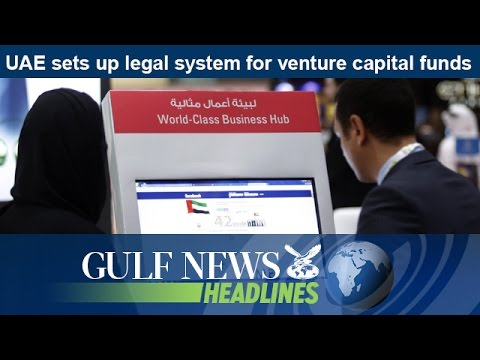 UAE sets up legal system for venture capital funds  - GN Headlines