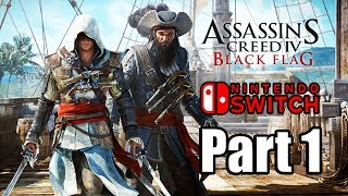 ASSASSIN'S CREED 4 BLACK FLAG Gameplay Walkthrough Part 1 - No Comemntary [Switch 1080p]