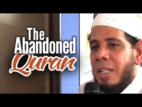 The Abandonment of the Qur'an - Dr. Reda Bedeir