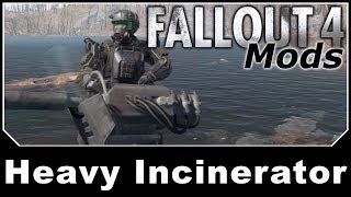 Fallout 4 Mods - Falllout 3 Heavy Incinerator