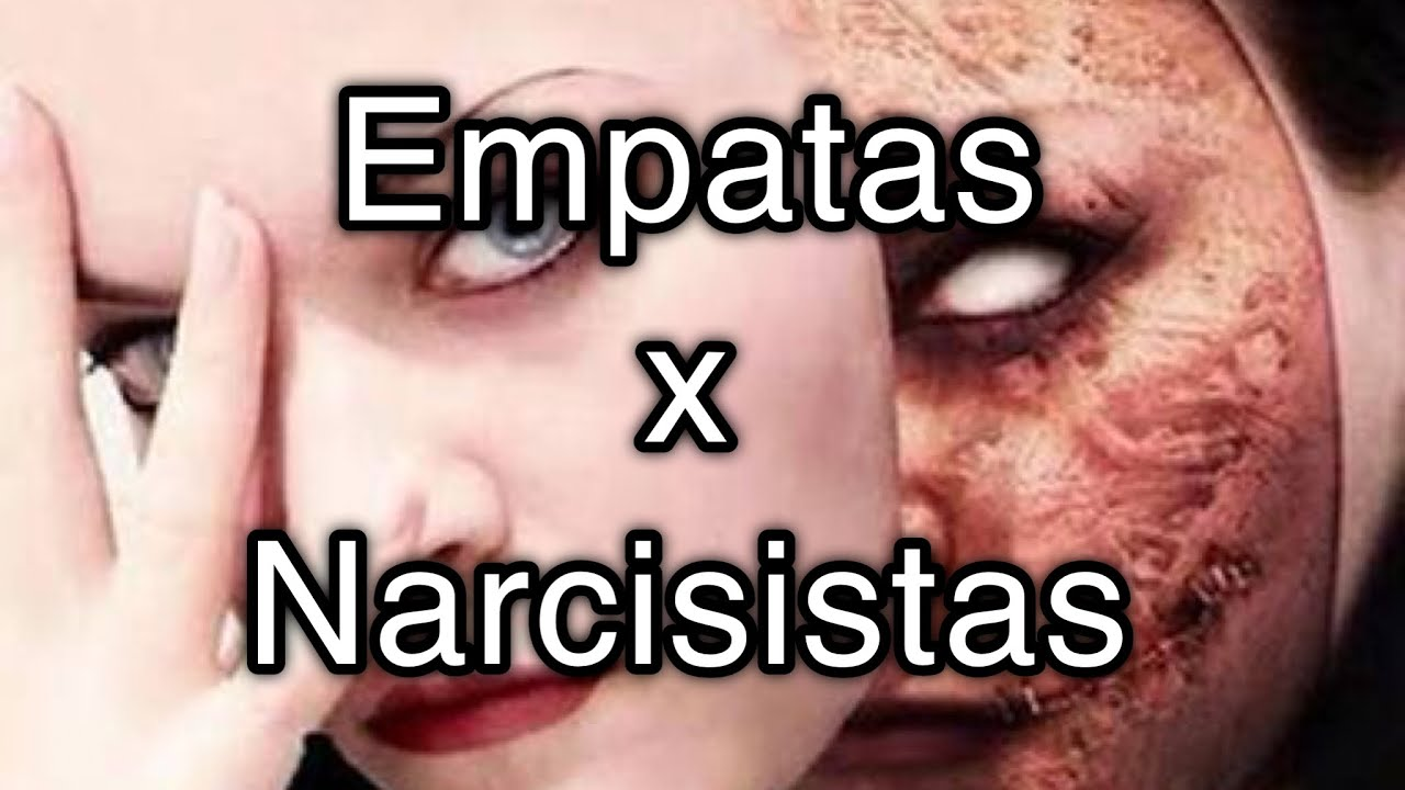 EMPATAS X NARCISISTAS | PSICOPATAS | SOCIOPATAS
