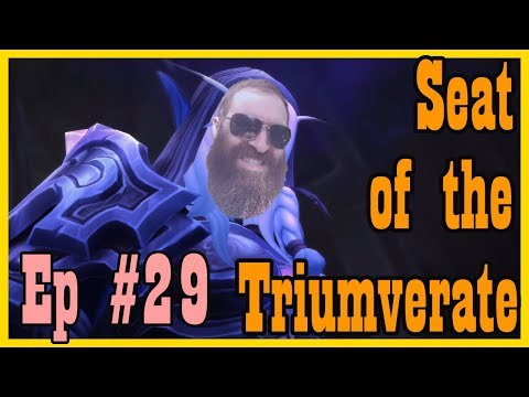 The Seat of the Triumverate! LEP #29 [Legion World of Warcraft Let's Play]