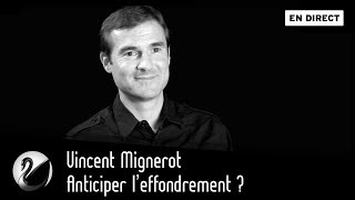 Vincent Mignerot : Anticiper l'effondrement ? [EN DIRECT]