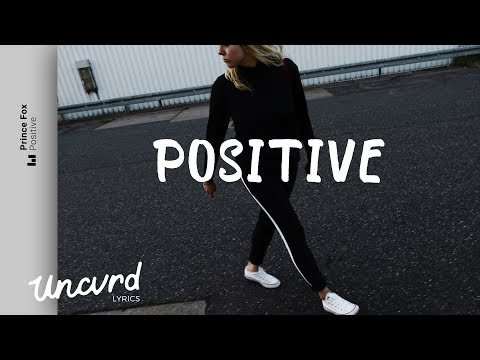 Prince Fox - Positive (Lyrics / Lyric Video) feat. WRENN