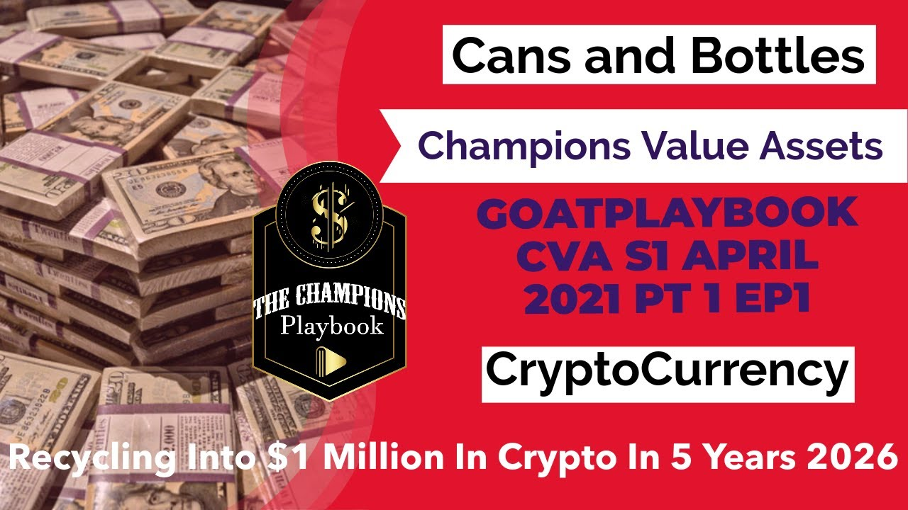 Download CVA (Champions Value Assets) 2021 S1 PT 8 EP 1 Recycling Into $1 Million In Crypto In 5 Years 2026