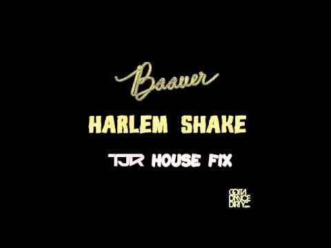 Baauer - Harlem Shake (TJR House Fix)
