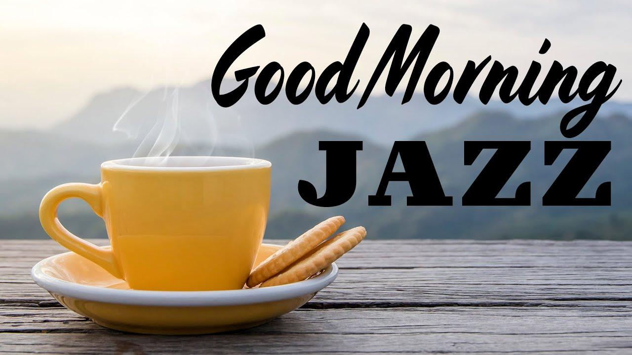 Good Morning Coffee JAZZ - Soft City Jazz & Bossa Nova Music For Work, Study, Wake Up, Breakfast