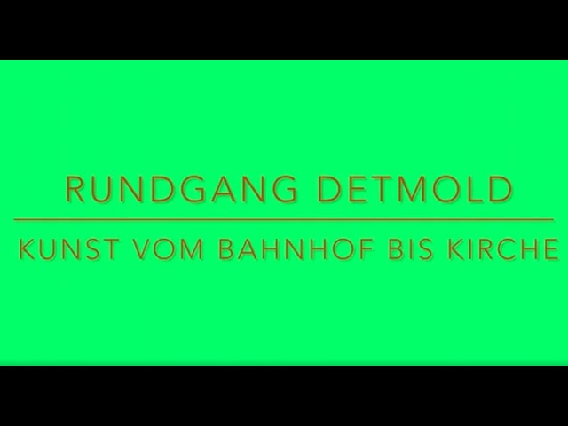Rundgang Detmold- Kunst vom Bahnhof bis zur Kirche.