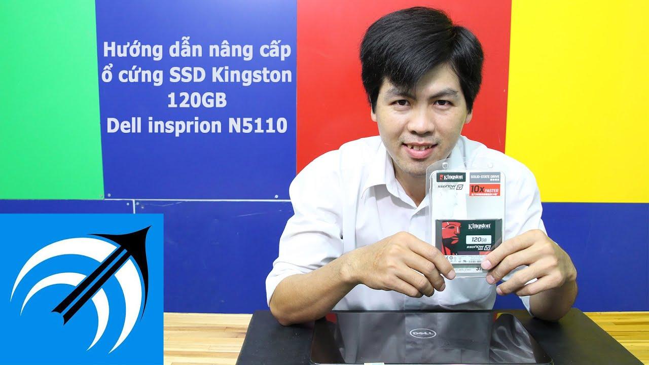 Hướng dẫn nâng cấp ổ cứng SSD và vệ sinh laptop Dell Inspiron 5110 – Capcuulaptop.com