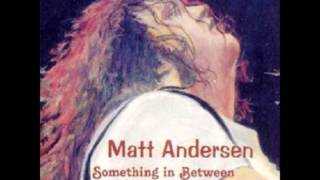 Wrote A Song For Everyone - Matt Andersen