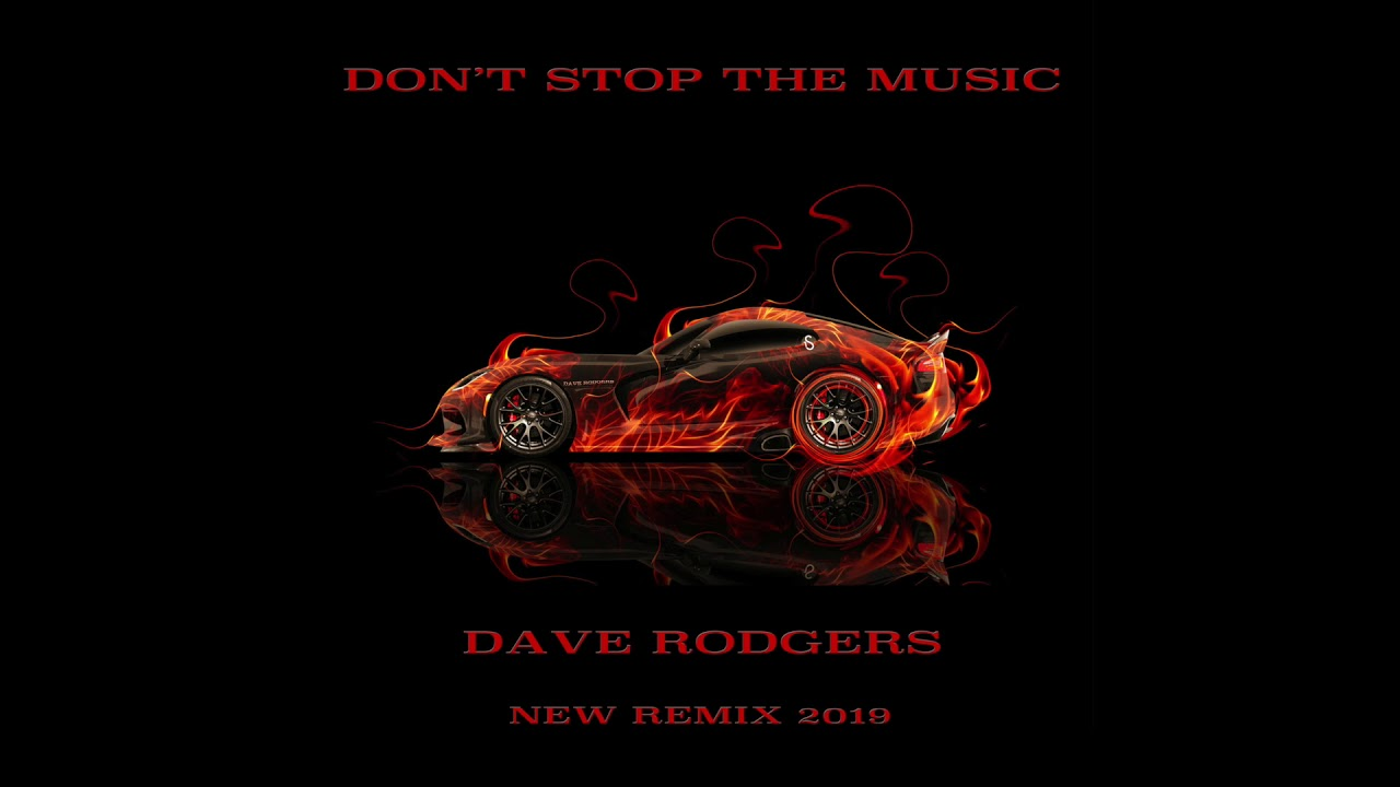 Don't Stop The Music 2019 by Dave Rodgers