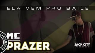 MC Prazer - Ela Vem Pro Baile
