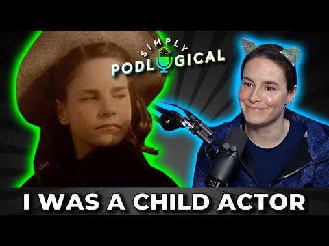 Child Acting, Sexist Bosses & Our Jobs Before YouTube - SimplyPodLogical #2