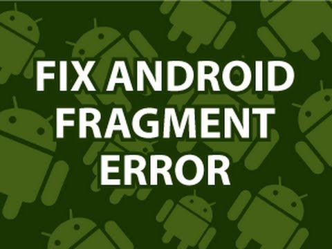 Fix Android Fragment Error