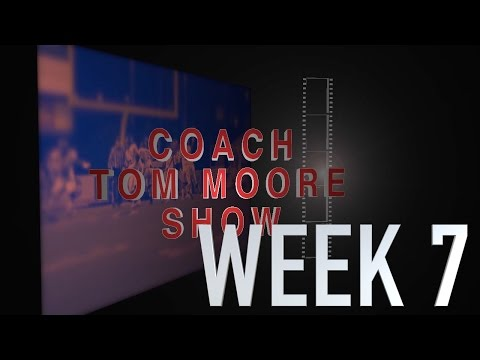 COACH TOM MOORE SHOW WEEK 7