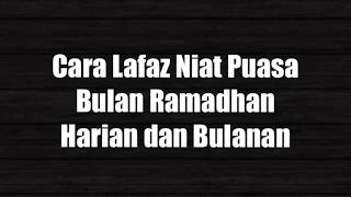 Cara Lafaz Niat Puasa Bulan Ramadhan 2017 Harian dan Bulanan - Mari Belajar 2017 Video