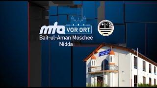 Bait ul-Aman Moschee in Nidda - Teil 2 | MTA vor Ort