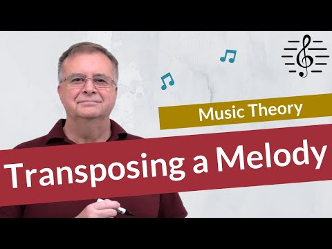 Transposing a Melody into Another Key - Music Theory