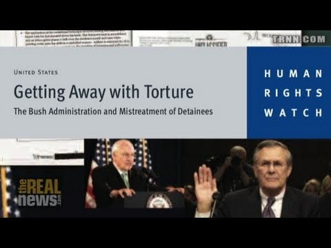 Getting Away with Torture: The Bush Administration and Mistreatment of Detainees