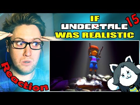If Undertale Was Realistic 15 REACTION!   TEMMIE AND THE ZERO Fs GIVEN!  