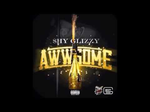 Shy Glizzy - Awesome