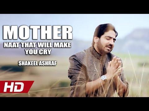 MOTHER NAAT THAT WILL MAKE YOU CRY - NI KITHEY TUR GAI EN MAAYEN - SHAKEEL ASHRAF - HI-TECH ISLAMIC