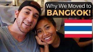 Why We Moved to BANGKOK!