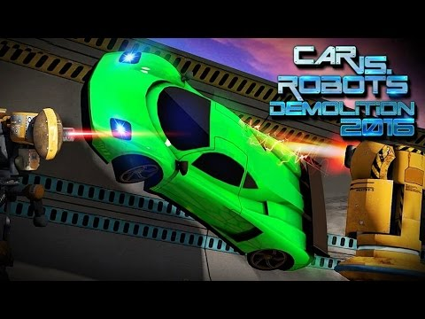 Car Vs. Robots Demolition 2016 - Android Gameplay HD
