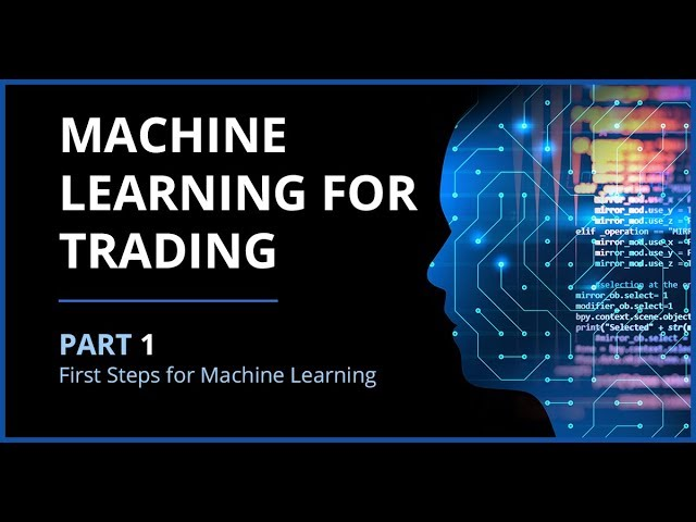Machine Learning For Algorithmic Trading Part 1 Machine Learning First Steps