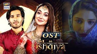 Ishqiya OST | Asim Azhar | Feroze Khan | Ramsha Khan | Hania Amir | ARY Digital Drama