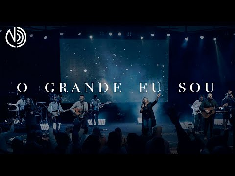 O Grande Eu Sou (Great I Am) - Nazareno Central Music (Ao Vivo)