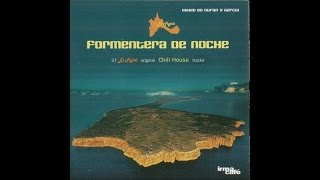 Original Chill House Tracks Formentera De Noche Es Pujols 2 Hours MIXED Balearic Lounge Deep HQ