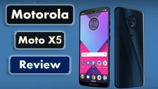 Motorola Moto X5 Review with specs - Features And Comparison