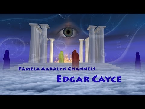 Pamela Aaralyn Channels Edgar Cayce