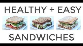 3 Easy Healthy Sandwich Recipes (Work + School Lunch Ideas)