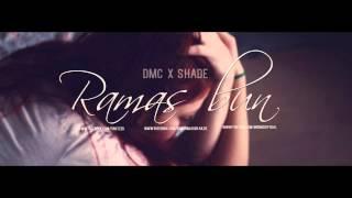 Repeat youtube video DMC x SHADE - Ramas bun...
