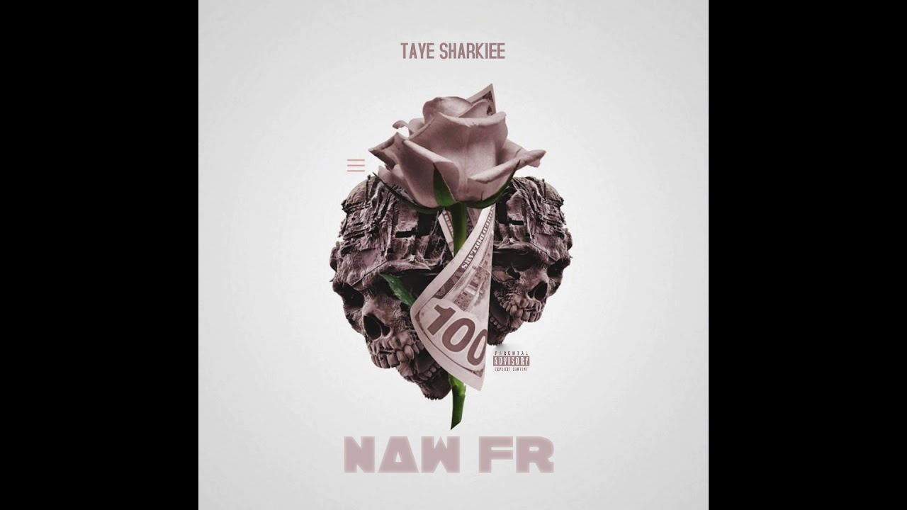 Taye Sharkiee - Naw FR (Official Audio) | New Hiphop 2021