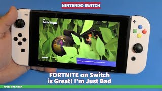Fortnite on Switch is Great! I