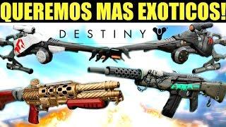 Destiny - QUEREMOS ESTOS EXÓTICOS EN EL JUEGO!