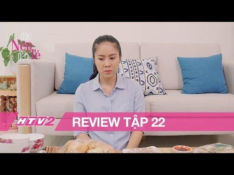 (Review) GẠO NẾP GẠO TẺ - Tập 22 | Hân khiến cả nhà phải bỏ lỡ tiệc tân gia của Hương