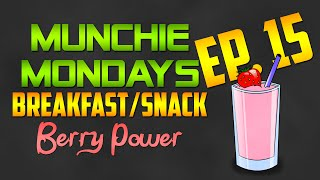 Munchie Mondays Episode 15: Berry Power Smoothie