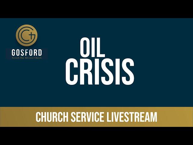 Oil Crisis – Church Livestream – April 10