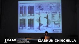 IAAC Lecture Series 2015 - Izaskun Chinchilla