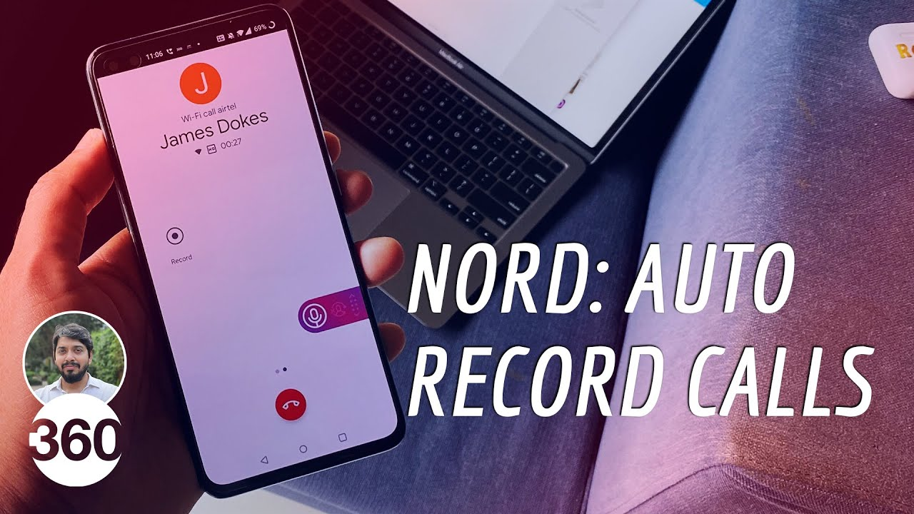 OnePlus Nord: Automatic Call Recording | How to Remove Call Record Warning, Record WhatsApp Calls - Gadgets 360