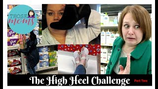 """""""Those Moms"""" - High Heel Challenge (Part Two)"""