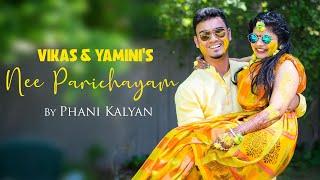 Nee Parichayam   Love tale of Vikas & Yamini   Phani Kalyan   Cinegenic Media