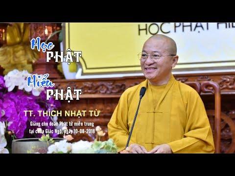 Học Phật Hiểu Phật - TT. Thích Nhật Từ | Pháp thoại mới nhất 2018