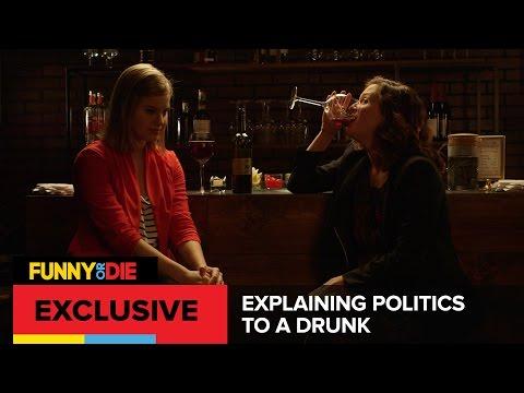Explaining Politics To A Drunk
