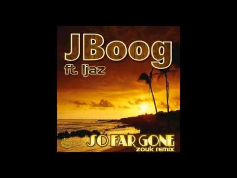 J Boog ft. Ijaz - So far gone zouk remix