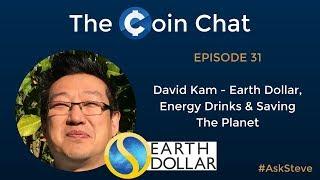 David Kam - Earth Dollar, Energy Drinks, and Saving the Planet